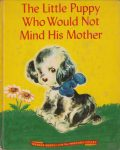 Wonder Book 515 - The Little Puppy Who Would Not Mind His Mother
